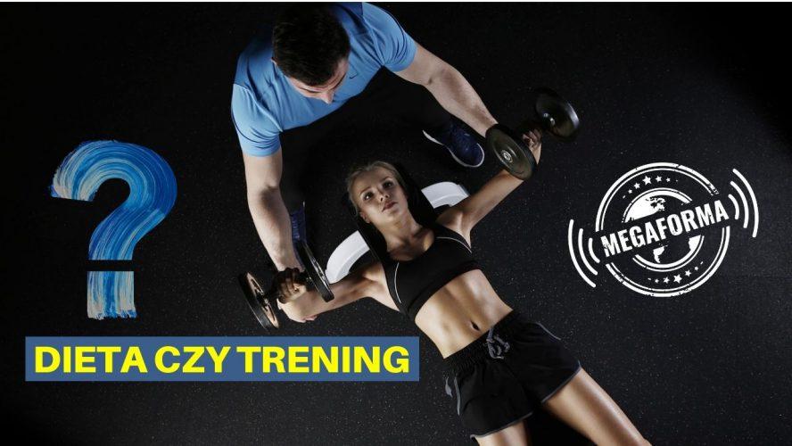 dieta czy trening